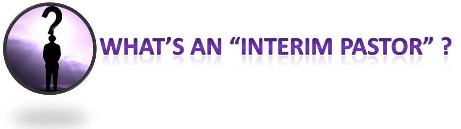 What's an Interim Pastor?